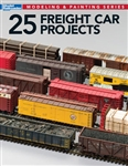 KAL12498 Kalmbach Publishing Co 25 Freight Car Projects 400-12498