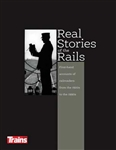Kalmbach 12814 Real Stories of the Rails 192 Pages