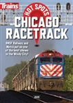 Kalmbach 15139 Trains Hot Spots Chicago Racetrack DVD 1 Hour 15 Minutes