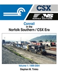 Morning Sun 1708 Conrail in the Norfolk Southern-CSX Era Volume 1: 1999-2004