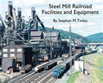 Morning Sun 5739 Steel Mill Railroad Facilities and Equipment Softcover 96 Pages All Color