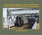 Morning Sun 7251 New York City Subways Best of Matt Herson Volume 3 IND and NYCTA Non Revenue Equipment