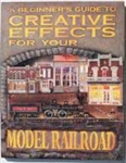 A Line 12050 A Beginner's Guide to Creative Effects for your Model Railroad Softcover 200 Pages