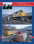 Railroad Press 57 A Railroad Life Volume 1 On the Road w/ Mike Bednar Hardcover 128 Pages
