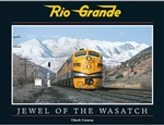 White River RGJW Rio Grande: Jewel of the Wasatch Hardcover
