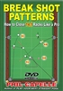 BREAK SHOT PATTERNS - BOOK & DVD - CURRENTLY UNAVAILABLE!