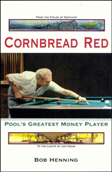 CORNBREAD RED:  POOL'S GREATEST MONEY PLAYER