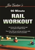 JOE TUCKER'S 90 MINUTE RAIL WORKOUT