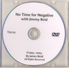 NO TIME FOR NEGATIVE