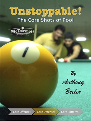 UNSTOPPABLE:  THE CORE SHOTS OF POOL