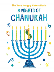 Very Hungry Caterpillar's 8 Nights of Chanukah