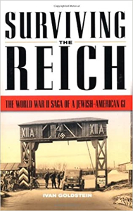 Surviving the Reich, the World War Saga of a Jewish American GI