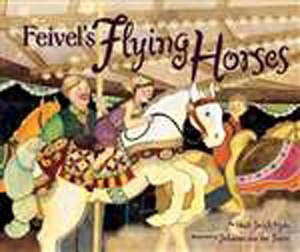 Feivel's Flying Horses by Heidi Smith Hyde