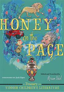 Honey on the Page: a Treasury o Yiddish Children's Literature