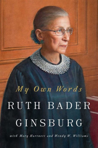 My Own Words: Ruth Bader Ginsburg