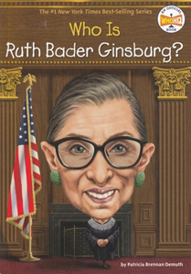 Who Is Ruth Bader Ginsburg? a biography for kids