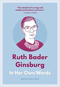 Ruth Bader Ginsburg In Her Own Words: a Collection of Her Important Quotes