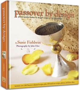 Passover by Design, Picture-Perfect Recipes for Passover by Suzie Fishbein