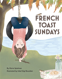 French Toast Sundays by Gloria Spielman