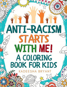 Anti-Racism Starts with Me Coloring Book