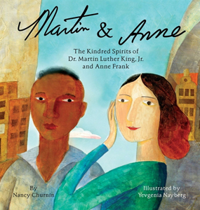 Martin and Anne, the Kindred Spirits of Dr. Martin Luther King and Anne Frank