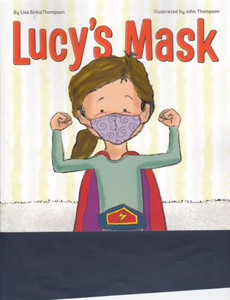 Lucy's Mask the story of a mask and a true superhero