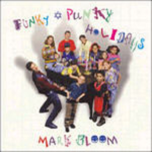 Mark Bloom - Funky Punky Holidays (CD)