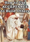 How to Use Acceptance to Build Others