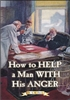 How to Help a Man With His Anger
