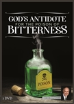 God's Antidote for the Poison of Bitterness
