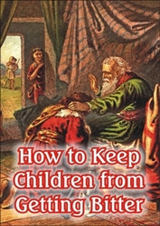How to Keep Children from Getting Bitter (MP3 Download)