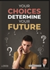 Your Choices Determine Your Future | Cover Image