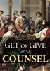How to Get or Give Wise Counsel