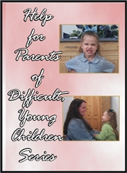 Help for Parents of Difficult, Young Children Series DVD Set