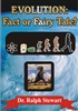 Evolution: Fact or Fairy Tale? [Dr. Ralph Stewart]