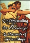 Understanding the Blessings & Hazards of Friendships