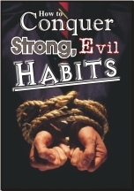 How to Conquer Strong, Evil Habits