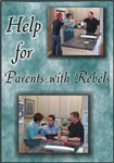 Help for Parents with Rebels Series