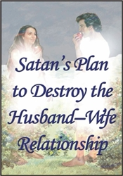 Satan's Plan to Destroy the Husband/Wife Relationship
