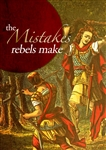 The Mistakes Rebels Make