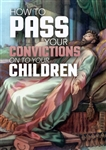 How to Pass on Your Convictions to Your Children (MP3 Download)