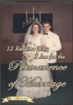 12 Reasons Why I Am for the Permanence of Marriage