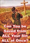 Can You be Saved from ALL Your Sin ALL at Once?