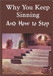 Why You Keep Sinning & How to Stop