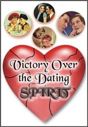 Victory Over the Dating Spirit