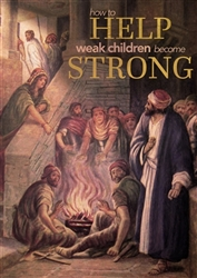 How to Help Weak Children Become Strong (MP3 Download)