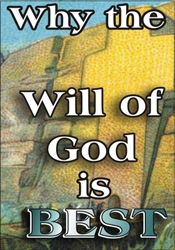 Why the Will of God is Best