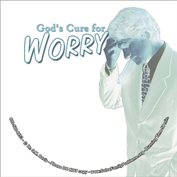 God's Cure for Worry