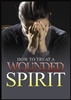 How to Treat a Wounded Spirit