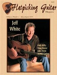 Flatpicking Guitar Magazine, Volume 3, Number 5, July / August 1999 - Jeff White